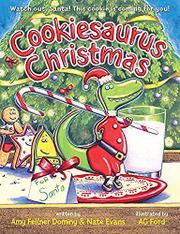 COOKIESAURUS CHRISTMAS by Amy Fellner Dominy