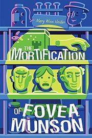 THE MORTIFICATION OF FOVEA MUNSON by Mary Winn Heider
