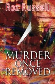 MURDER ONCE REMOVED by Roz Russell