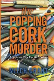 THE POPPING CORK MURDER by Mitch Grant