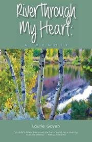 RIVER THROUGH MY HEART by Laurie Goyen