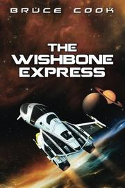 THE WISHBONE EXPRESS by Bruce Cook