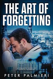 The Art of Forgetting by Peter Palmieri