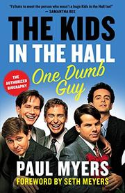 THE KIDS IN THE HALL by Paul Myers