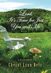 Lord, It's Time for Just You and Me, Book 2 by Cheryl Lynn Betz