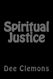 SPIRITUAL JUSTICE by Dee Clemons