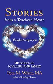 STORIES FROM A TEACHER'S HEART by Rita M. Wirtz