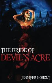 THE BRIDE OF DEVIL'S ACRE by Jennifer Kohout