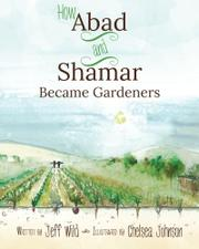 How Abad and Shamar Became Gardeners by Jeff Wild