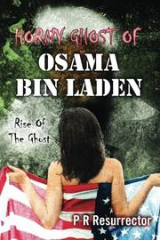 HORNY GHOST OF OSAMA BIN LADEN by P R Resurrector