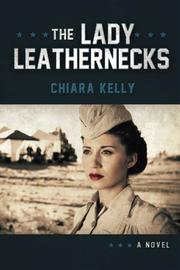 THE LADY LEATHERNECKS by Chiara Kelly