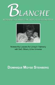 Blanche: World Class Musician, World Class Mother by Dominique Moyse Steinberg