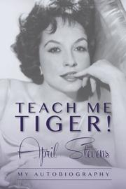 TEACH ME TIGER! by April Stevens