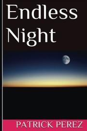 ENDLESS NIGHT by Patrick  Perez