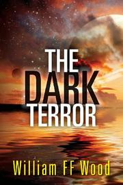 THE DARK TERROR by William F. F. Wood