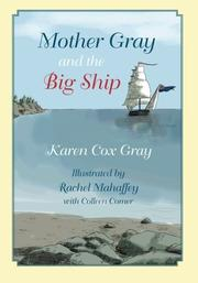 MOTHER GRAY AND THE BIG SHIP by Karen Cox Gray