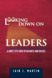 Looking Down On Leaders  by Iain J. Martin