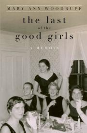 The Last of the Good Girls by Mary Ann Woodruff