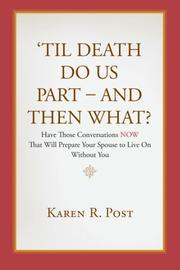 'Til Death Do Us Part - And Then What? by Karen R. Post