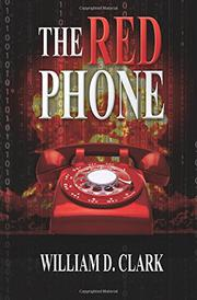 The Red Phone by William D. Clark