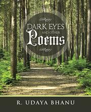 DARK EYES AND OTHER POEMS by Udaya R. Bhanu