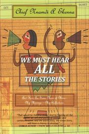 WE MUST HEAR ALL THE STORIES by Nnamdi A. Ekenna