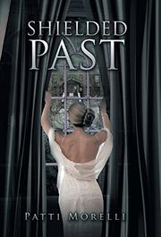 Shielded Past by Patti Morelli