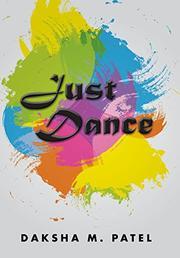 JUST DANCE by Daksha M.  Patel