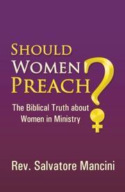 SHOULD WOMEN PREACH? by Salvatore Mancini
