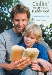 Chillin' With Your Daddy God by Vincent C. Grote