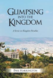 Glimpsing Into the Kingdom by Paul Harrington
