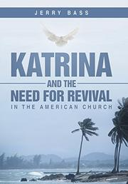 Katrina and the Need for Revival in the American Church by Jerry Bass