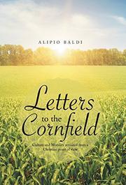 LETTERS TO THE CORNFIELD by Alipio Baldi