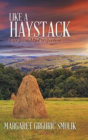 Like a Haystack by Margaret Grguri Smolik