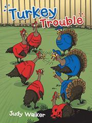 TURKEY TROUBLE by Judy Walker