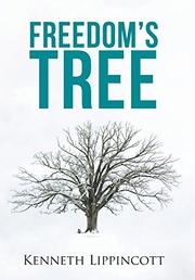 FREEDOM'S TREE by Kenneth Lippincott