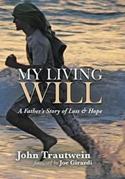MY LIVING WILL by John Trautwein