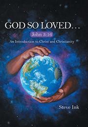 God So Loved... by Steve Ink