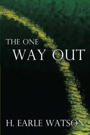 The One Way Out by H. Earle Watson