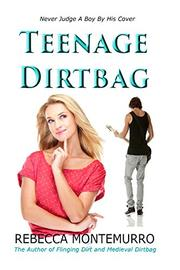 TEENAGE DIRTBAG by Rebecca Montemurro