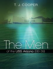 The Men of the USS Arizona (BB-39) by T. J. Cooper