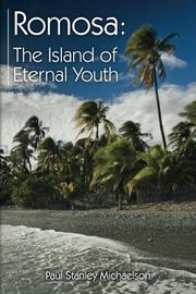 Romosa: The Island of Eternal Youth by Paul Stanley Michaelson