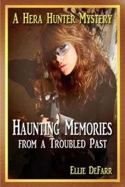 Haunting Memories from a Troubled Past by Ellie DeFarr