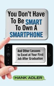 You Don't Have To Be Smart To Own A Smartphone by Hank Adler