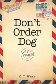 DON'T ORDER DOG by C.T. Wente