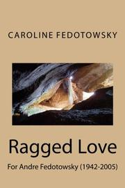 RAGGED LOVE by Caroline Fedotowsky