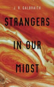 Strangers in Our Midst by J. R. Galbraith