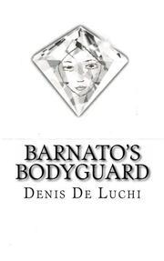 BARNATO'S BODYGUARD by Denis De Luchi