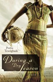 DURING A DRY SEASON by Portia Tewogbade