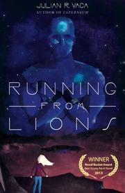 RUNNING FROM LIONS by Julian R.  Vaca